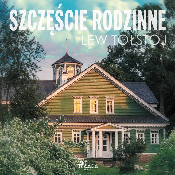 okładka Szczęście rodzinneaudiobook | MP3 | Lew Tołstoj