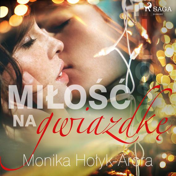 okładka Miłość na Gwiazdkęaudiobook | MP3 | Monika Hołyk Arora