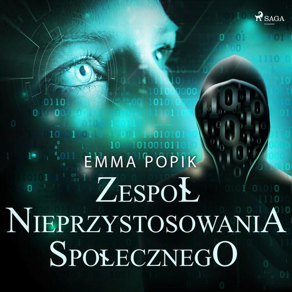 okładka Zespół nieprzystosowania społecznegoaudiobook | MP3 | Emma Popik
