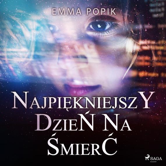okładka Najpiękniejszy dzień na śmierćaudiobook   MP3   Emma Popik