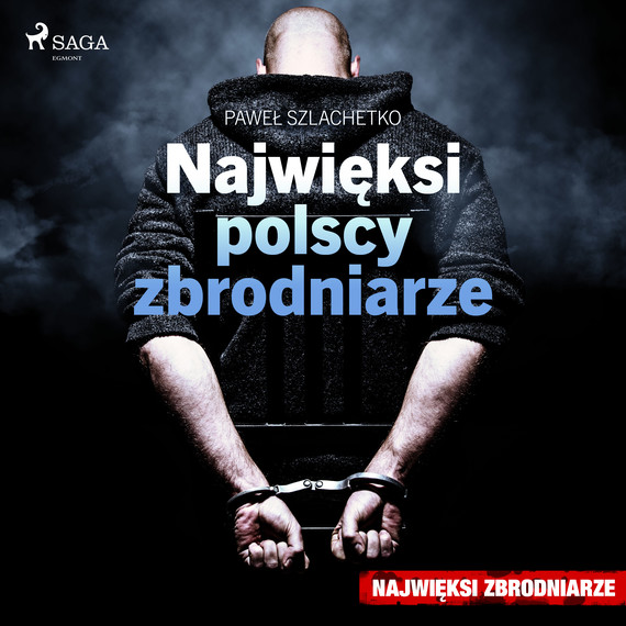 okładka Najwięksi polscy zbrodniarzeaudiobook | MP3 | Paweł Szlachetko