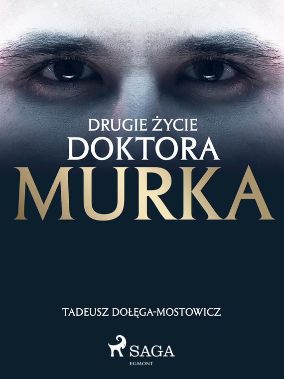 okładka Drugie życie doktora Murkaebook   epub, mobi   Tadeusz Dołęga-Mostowicz