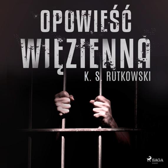 okładka Opowieść więziennaaudiobook | MP3 | K. S.  Rutkowski