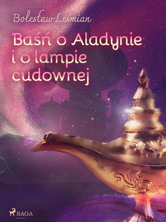 okładka Baśń o Aladynie i o lampie cudownejebook   epub, mobi   Bolesław  Leśmian