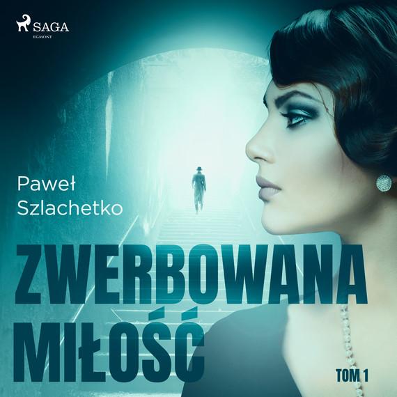 okładka Zwerbowana miłośćaudiobook | MP3 | Paweł Szlachetko