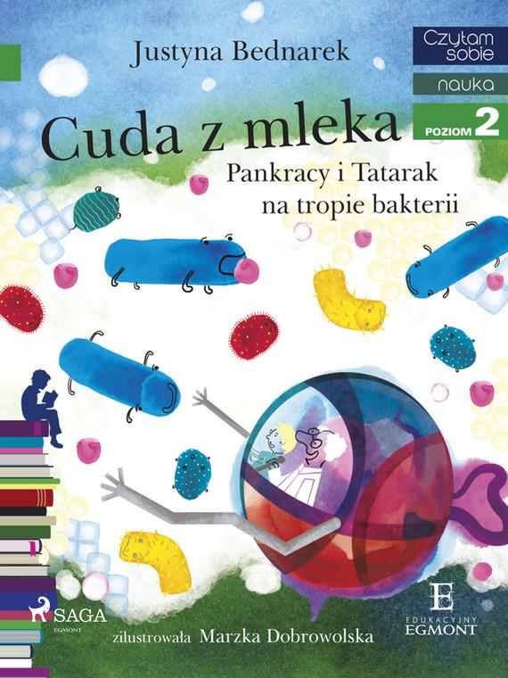 okładka Cuda z mleka - Pankracy i Tatarak na tropie bakteriiebook | epub, mobi | Justyna Bednarek