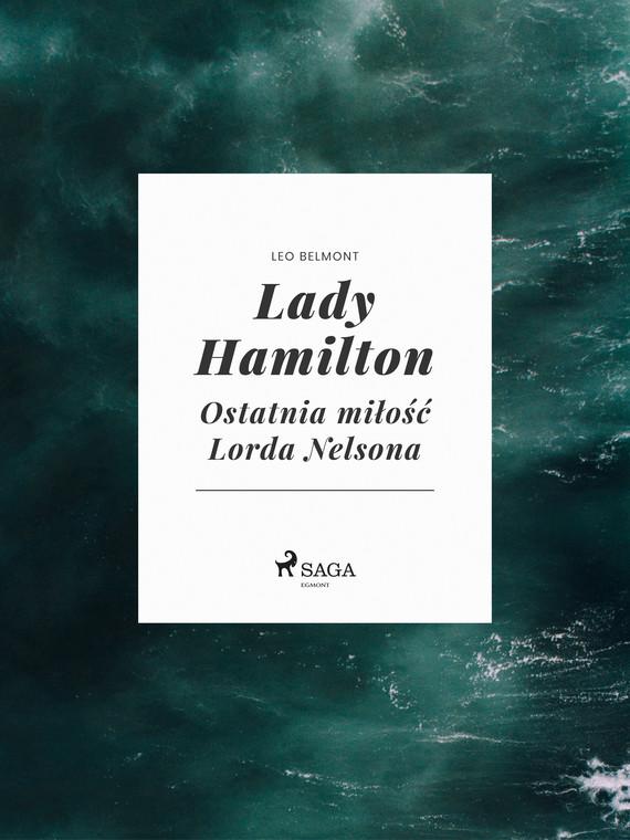 okładka Lady Hamilton - Ostatnia miłość Lorda Nelsonaebook | epub, mobi | Leo Belmont