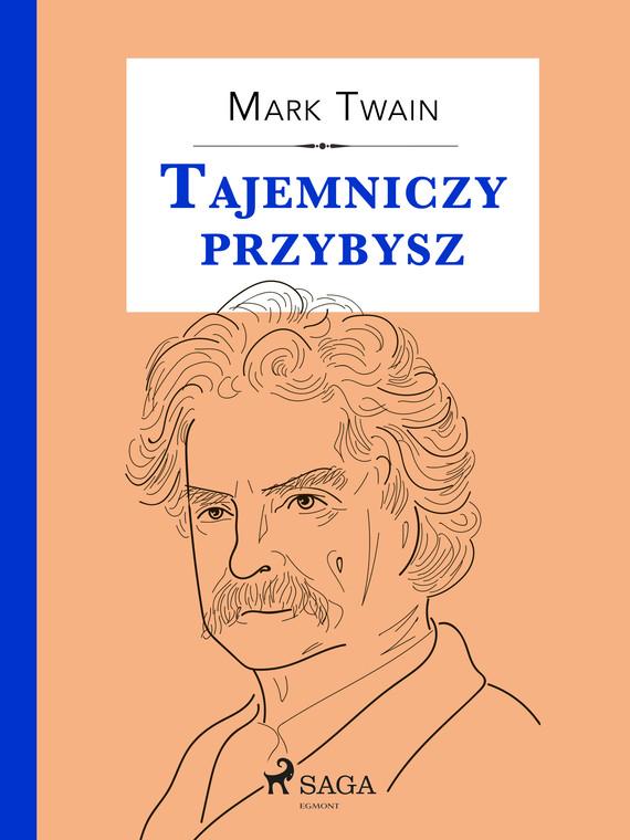 okładka Tajemniczy przybyszebook | epub, mobi | Mark Twain