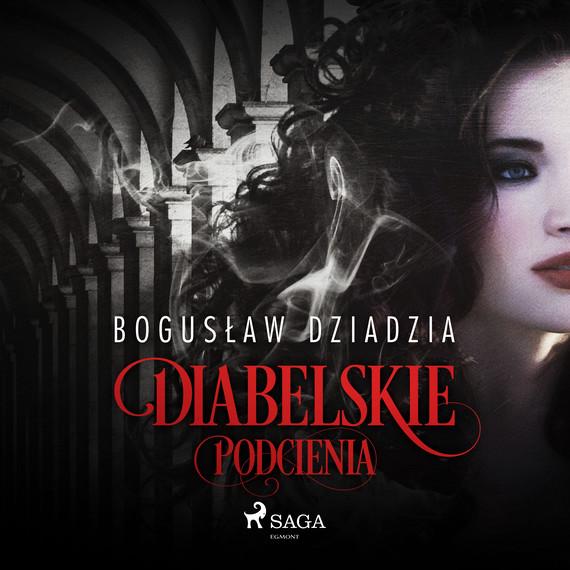 okładka Diabelskie podcieniaaudiobook | MP3 | Bogusław  Dziadzia
