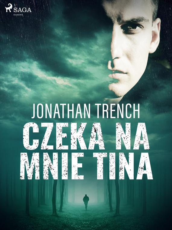 okładka Czeka na mnie Tinaebook | epub, mobi | Jonathan Trench