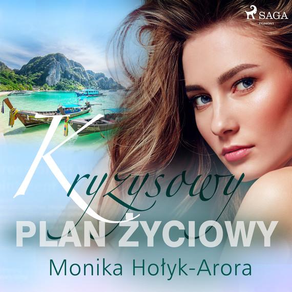 okładka Kryzysowy plan życiowyaudiobook | MP3 | Monika Hołyk Arora