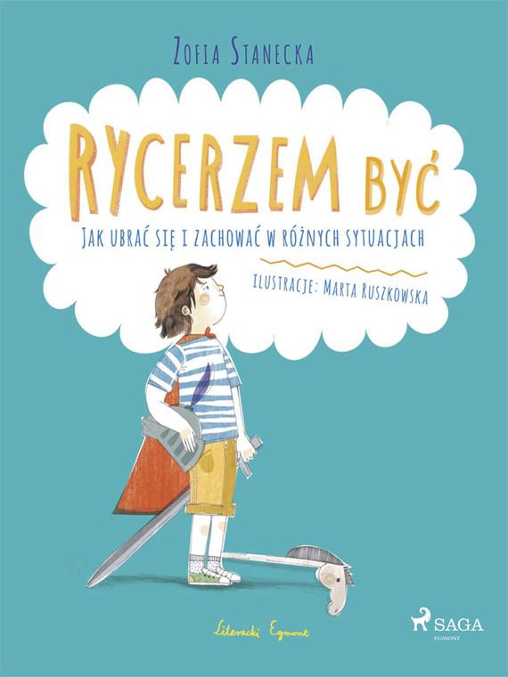 okładka Rycerzem być - Jak ubrać się i zachować w różnych sytuacjachebook   epub, mobi   Zofia Stanecka
