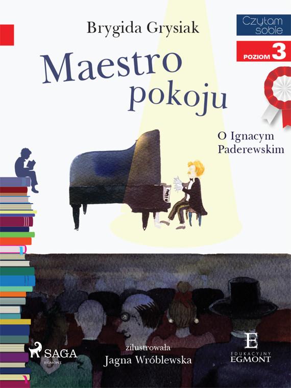 okładka Maestro pokoju - O Ignacym Paderewskimebook | epub, mobi | Brygida Grysiak