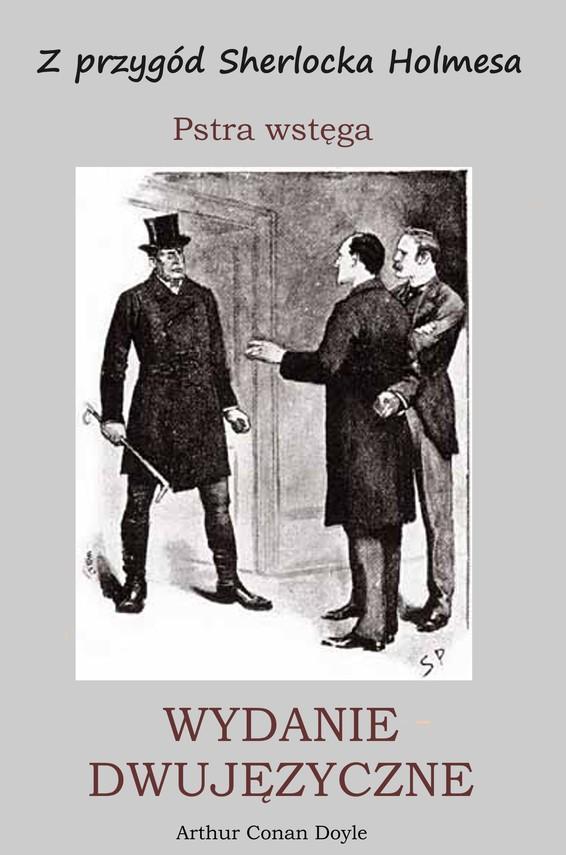 okładka WYDANIE DWUJĘZYCZNE - Z przygód Sherlocka Holmesa. Pstra wstęgaebook   pdf   Arthur Conan Doyle