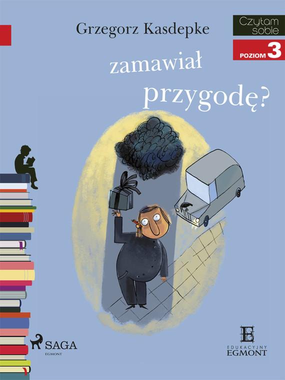 okładka Kto zamawiał koszmarną przygodę?ebook | epub, mobi | Grzegorz Kasdepke