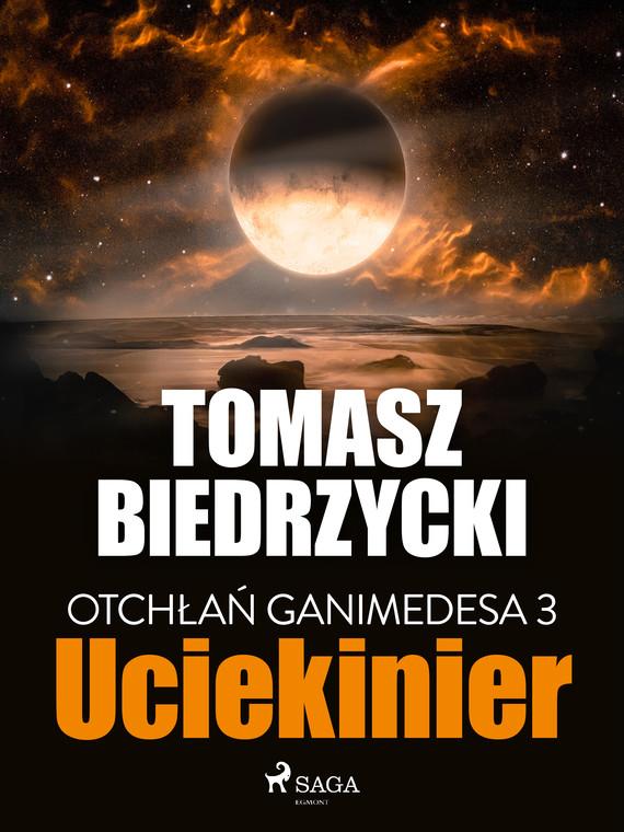 okładka Otchłań Ganimedesa 3: Uciekinierebook | epub, mobi | Tomasz Biedrzycki