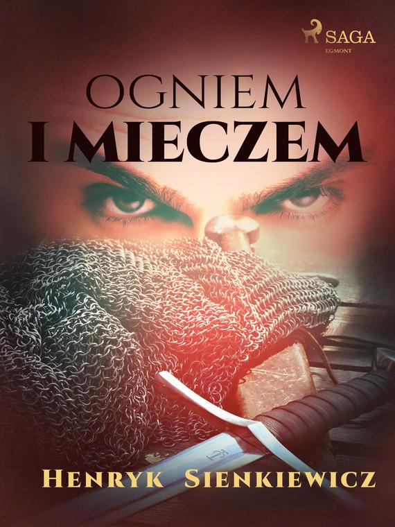 okładka Ogniem i mieczem (I część Trylogii)ebook | epub, mobi | Henryk Sienkiewicz