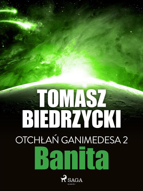 okładka Otchłań Ganimedesa 2: Banitaebook | epub, mobi | Tomasz Biedrzycki