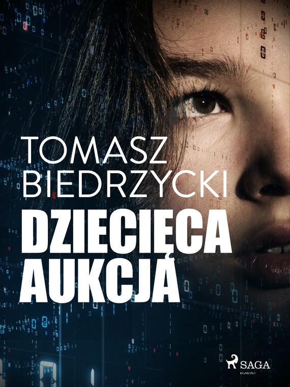okładka Dziecięca aukcjaebook | epub, mobi | Tomasz Biedrzycki