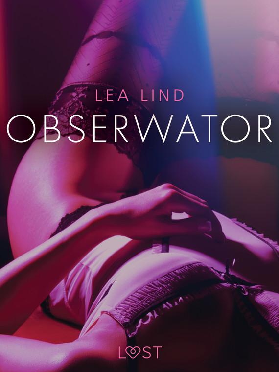 okładka Obserwator - opowiadanie erotyczneebook | epub, mobi | Lind Lea