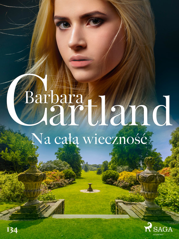 okładka Na całą wieczność - Ponadczasowe historie miłosne Barbary Cartlandebook | epub, mobi | Cartland Barbara