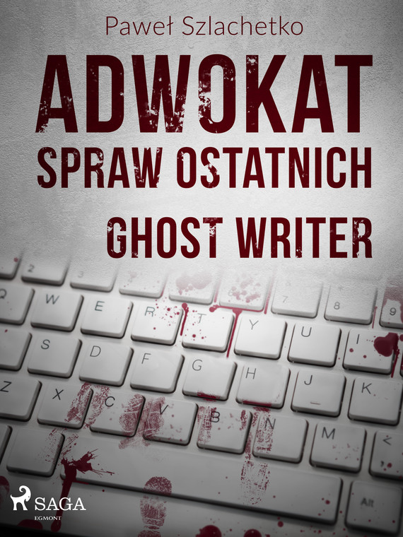 okładka Adwokat spraw ostatnich. Ghost writerebook | epub, mobi | Paweł Szlachetko