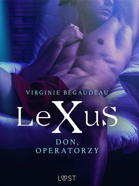okładka LeXuS: Don, Operatorzy - Dystopia erotycznaebook | epub, mobi | Bégaudeau Virginie