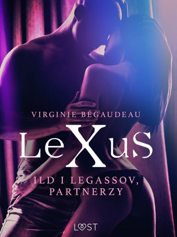 okładka LeXuS: Ild i Legassov, Partnerzy - Dystopia erotycznaebook | epub, mobi | Bégaudeau Virginie