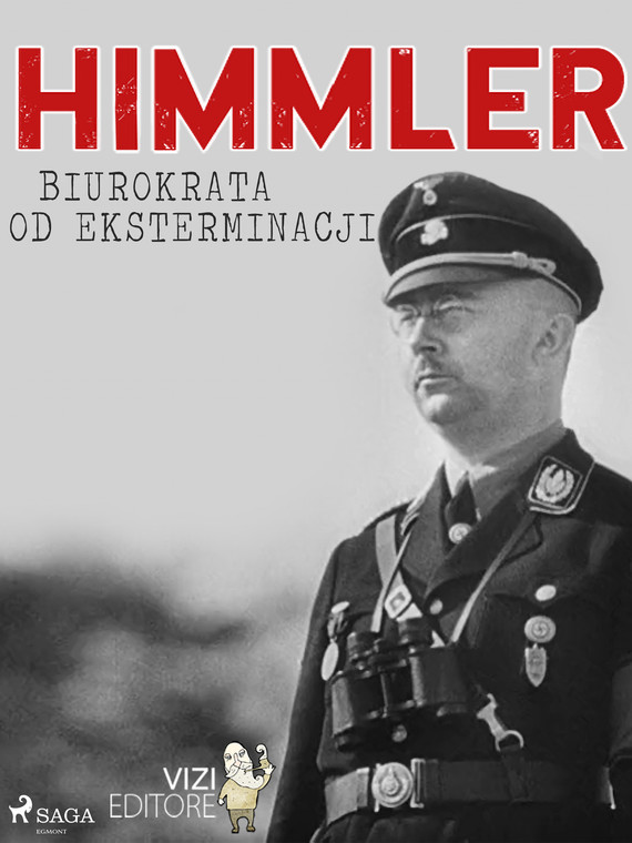 okładka Himmler – biurokrata od eksterminacjiebook | epub, mobi | Lucas Hugo Pavetto