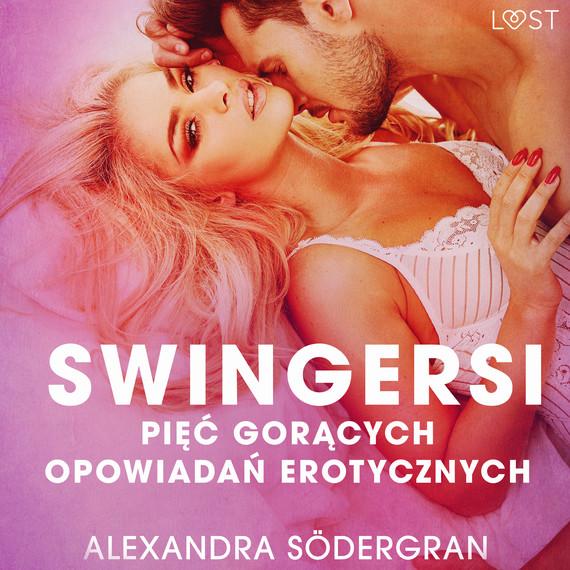 okładka Swingersi - pięć gorących opowiadań erotycznychaudiobook | MP3 | Södergran Alexandra