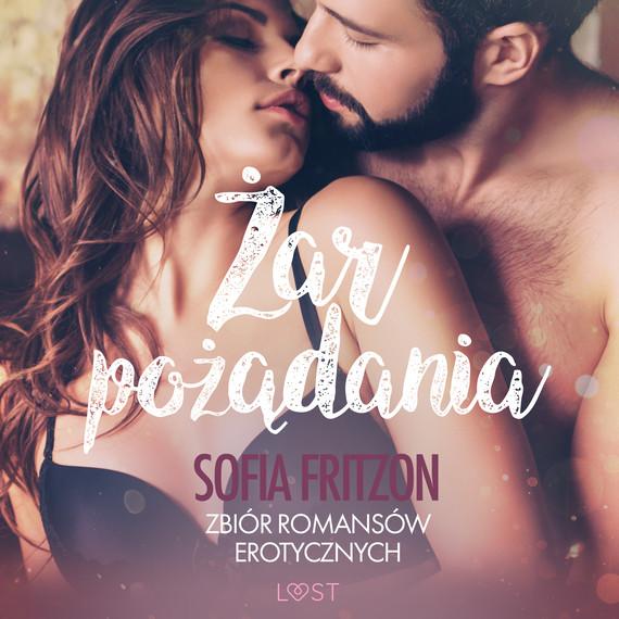 okładka Żar pożądania - zbiór romansów erotycznychaudiobook | MP3 | Fritzson Sofia