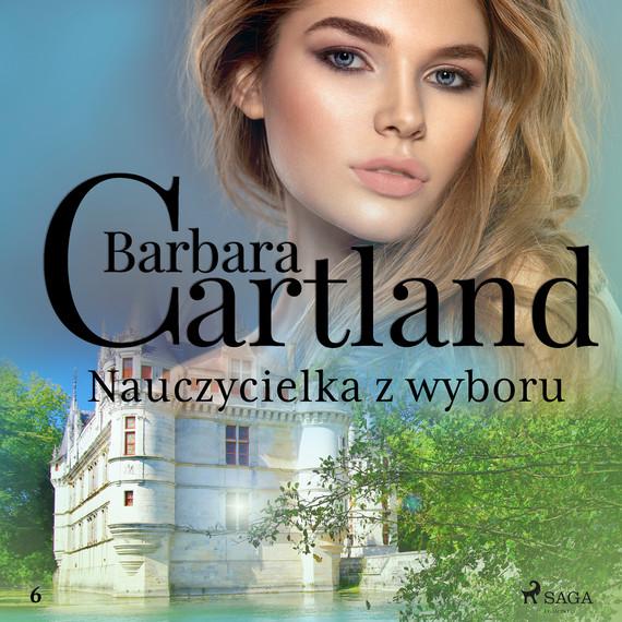 okładka Nauczycielka z wyboru - Ponadczasowe historie miłosne Barbary Cartlandaudiobook | MP3 | Cartland Barbara