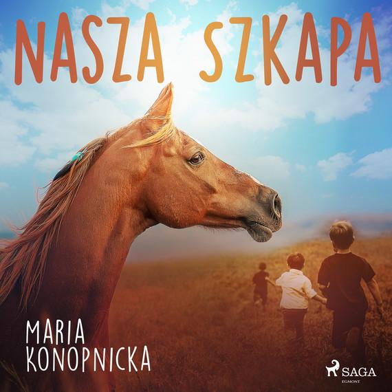 okładka Nasza szkapaaudiobook | MP3 | Maria Konopnicka