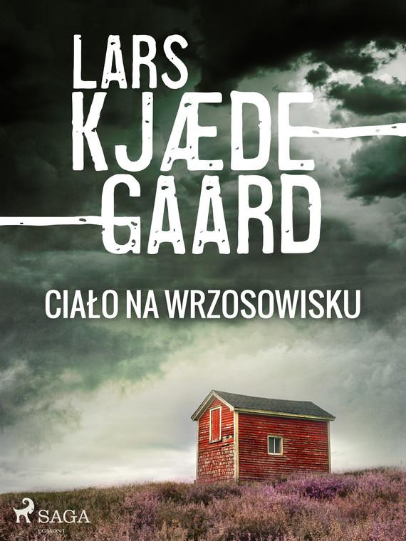 okładka Ciało na wrzosowiskuebook   epub, mobi   Lars Kjædegaard
