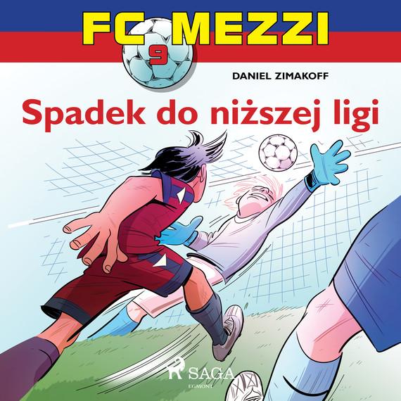 okładka FC Mezzi 9 - Spadek do niższej ligiaudiobook | MP3 | Zimakoff Daniel