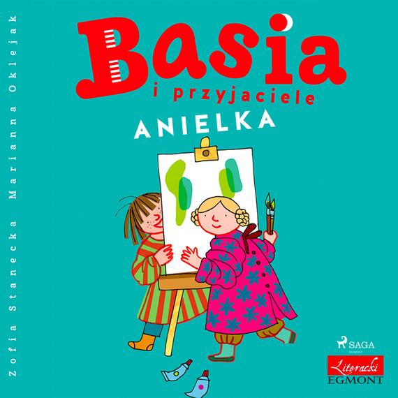 okładka Basia i przyjaciele - Anielkaaudiobook   MP3   Zofia Stanecka