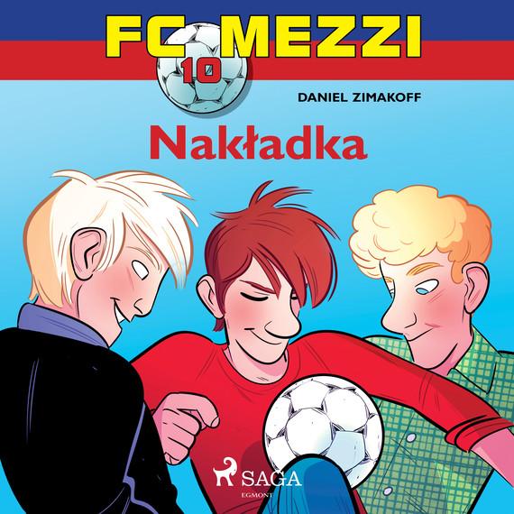 okładka FC Mezzi 10 - Nakładkaaudiobook   MP3   Zimakoff Daniel