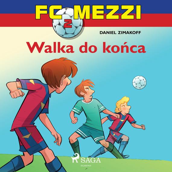 okładka FC Mezzi 2 - Walka do końcaaudiobook   MP3   Zimakoff Daniel