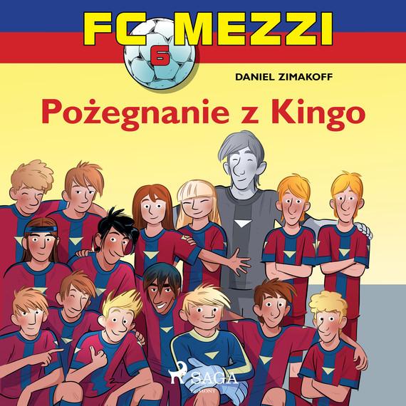 okładka FC Mezzi 6 - Pożegnanie z Kingoaudiobook | MP3 | Zimakoff Daniel