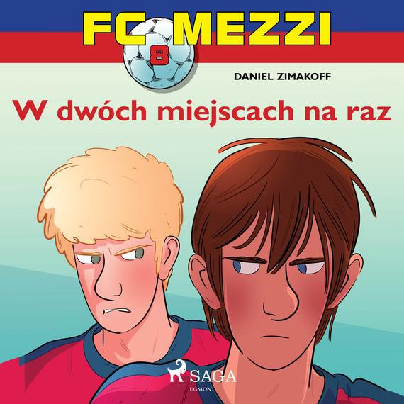 okładka FC Mezzi 8 - W dwóch miejscach na razaudiobook | MP3 | Zimakoff Daniel