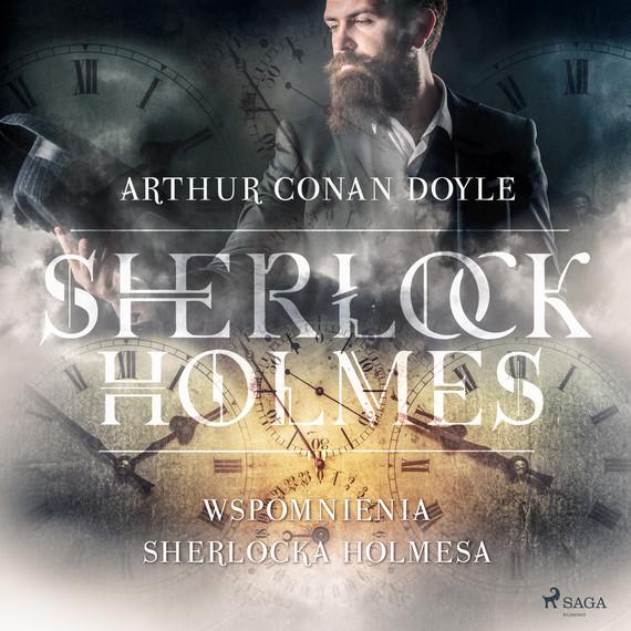 okładka Wspomnienia Sherlocka Holmesaaudiobook | MP3 | Arthur Conan Doyle