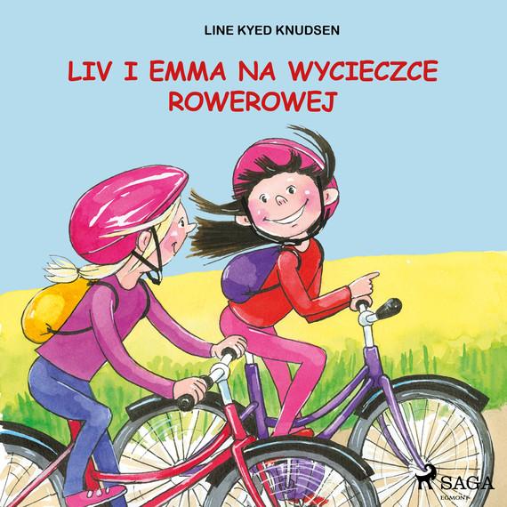 okładka Liv i Emma: Liv i Emma na wycieczce rowerowejaudiobook | MP3 | Line Kyed Knudsen