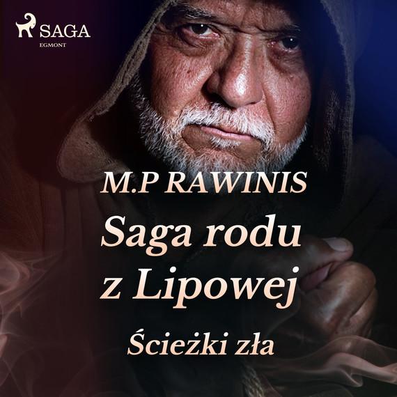 okładka Saga rodu z Lipowej 5: Ścieżki złaaudiobook | MP3 | Marian Piotr Rawinis