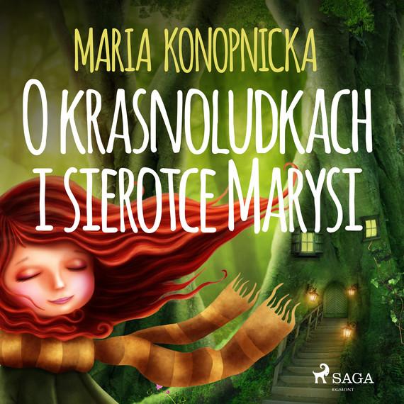 okładka O krasnoludkach i sierotce Marysiaudiobook   MP3   Maria Konopnicka
