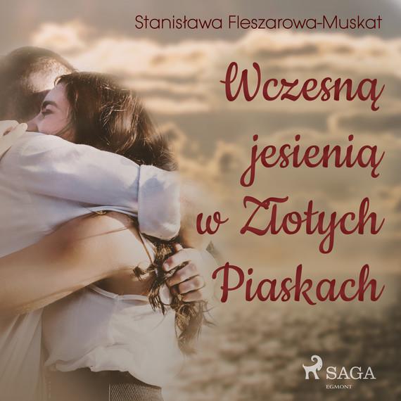 okładka Wczesną jesienią w Złotych Piaskachaudiobook | MP3 | Fleszarowa-Muskat Stanisława