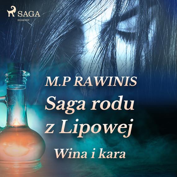 okładka Saga rodu z Lipowej 8: Wina i karaaudiobook | MP3 | Marian Piotr Rawinis