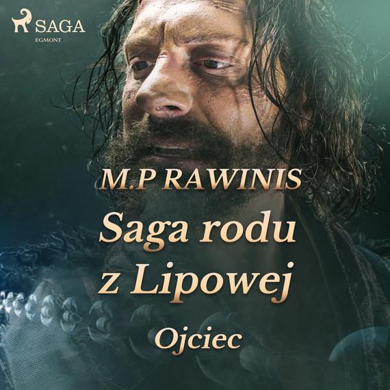 okładka Saga rodu z Lipowej 6: Ojciecaudiobook | MP3 | Marian Piotr Rawinis