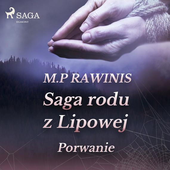 okładka Saga rodu z Lipowej 9: Porwanieaudiobook | MP3 | Marian Piotr Rawinis
