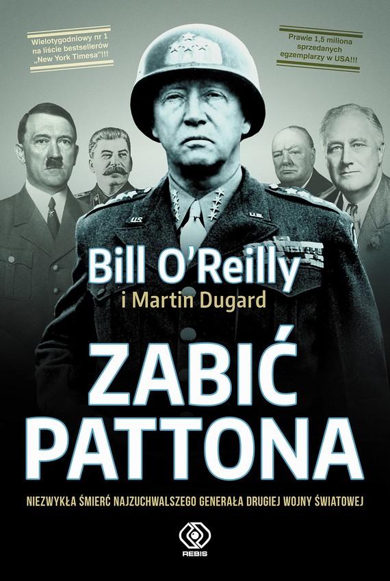 okładka Zabić Pattonaebook | epub, mobi | Martin Dugard, Bill O'Reilly