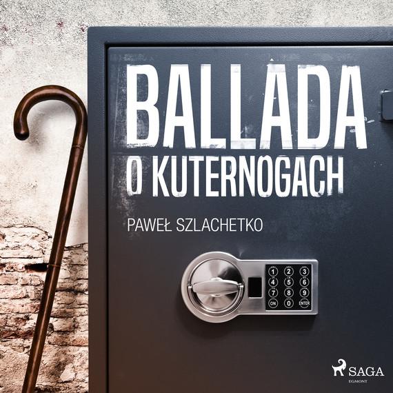 okładka Ballada o kuternogachaudiobook | MP3 | Paweł Szlachetko